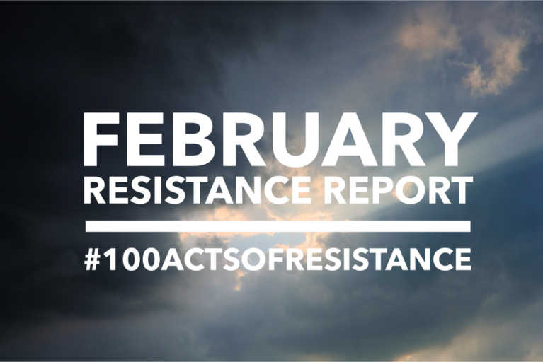 100 Acts of Resistance: February Resistance Report